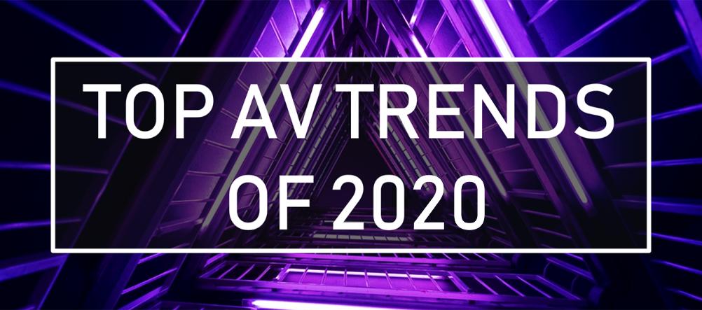 Top AV Trends of 2020