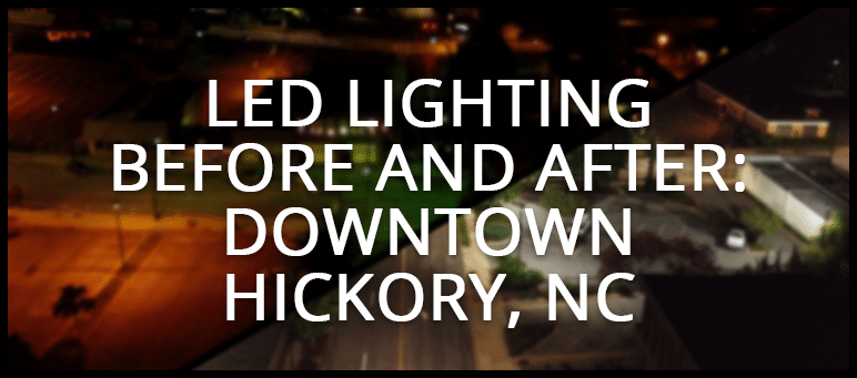 Led Lighting Before and After - Downtown Hickory