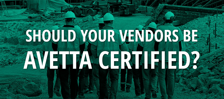 Should Your Vendors be Avetta Certified