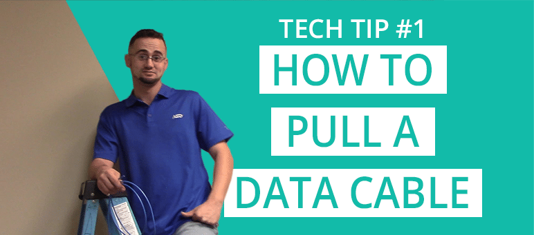 Tech Tip 1 How to Install a Data Cable