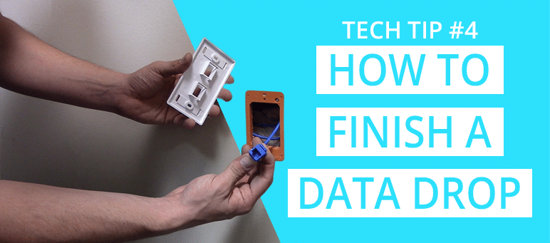 Tech Tip 4 How to Finish a Data Drop