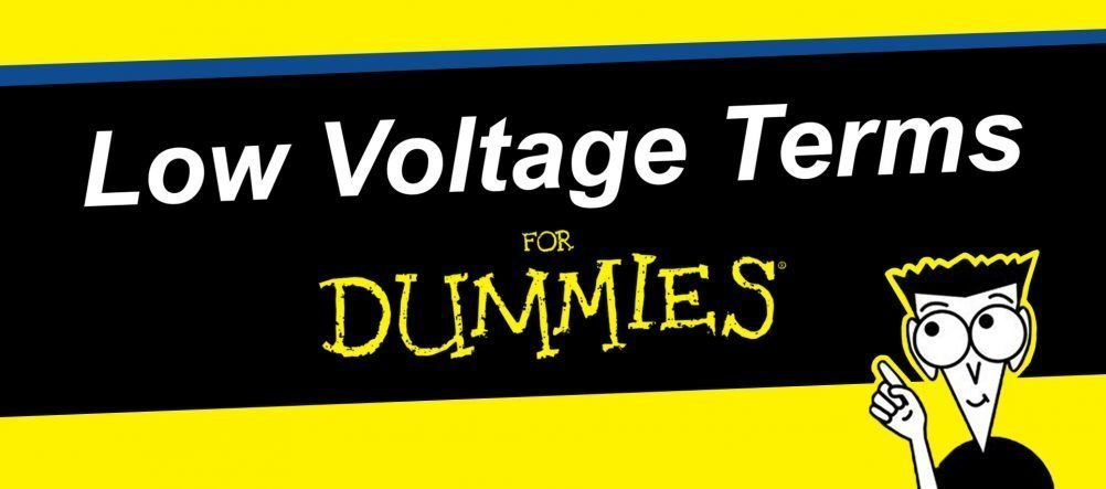 Low Voltage Terms for Dummies