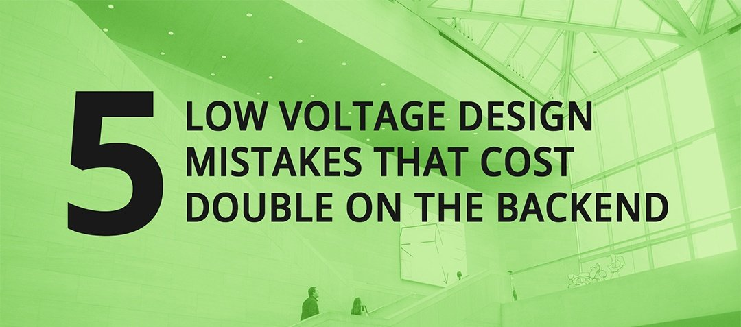 5 LV Design Mistakes Cost Double